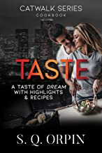 TASTE: A Taste of Dream with Highlights and Recipes (Catwalk Book 6)