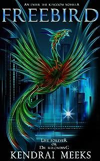 Freebird: A Technothriller Novella (Enter the Kingdom) (English Edition)