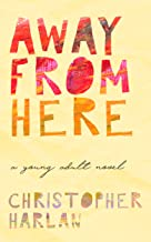 Away From Here: A Young Adult Novel