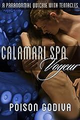 Calamari Spa Voyeur: A Paranormal Quickie with Tentacles Kindle Edition