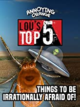 Clip: Annoying Orange - Lou's Top 5 Things to Be Irrationally Afraid Of