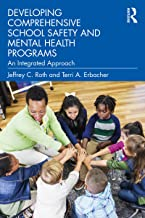 Developing Comprehensive School Safety and Mental Health Programs: An Integrated Approach