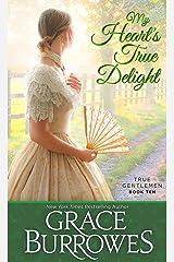 My Heart's True Delight: True Gentlemen book 10 Kindle Edition