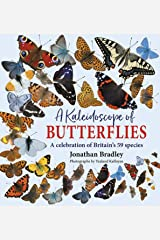 A Kaleidoscope of Butterflies: A celebration of Britain's 59 species: Britain's 59 resident species Hardcover
