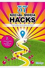37 Social Media Hacks: Strategien, Taktiken, Tipps und Tricks für mehr Reichweite, Interaktionen und Conversions Kindle Ausgabe