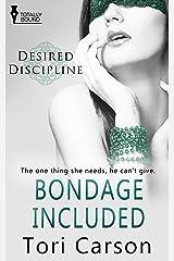Bondage Included (Desired Discipline Book 5) Kindle Edition
