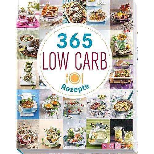 365 Low-Carb-Rezepte: Low Carb Rezepte für ein ganzes Jahr