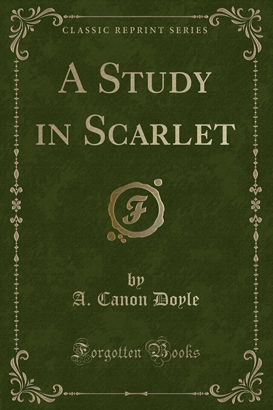 ブッシュ売上高スクレーパーA Study in Scarlet (Classic Reprint)