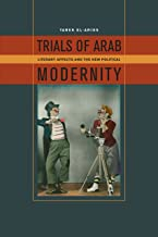 Trials of Arab Modernity: Literary Affects and the New Political