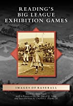 Reading's Big League Exhibition Games (Images of Baseball)