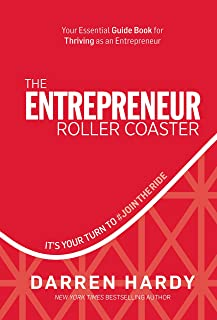 [Darren Hardy] The Entrepreneur Roller Coaster: It's Your Turn to #JoinTheRide - Hardcover