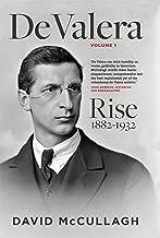 De Valera Volume 1: Rise (1882–1932)
