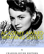 Academy Award Winning Sisters: The Lives of Olivia de Havilland and Joan Fontaine