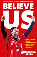 Believe Us: How JuRgen Klopp Transformed Liverpool into Title Winners