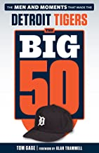 Big 50: Detroit Tigers: The Men and Moments that Made the Detroit Tigers (The Big 50)