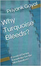 Why Turquoise Bleeds?: Essential Dyeing Knowledge for the Merchandisers