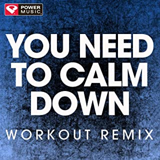 You Need to Calm Down (Extended Workout Remix)