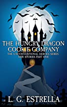 The Hungry Dragon Cookie Company (The Unconventional Heroes Series Side Stories Book 1)