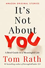 It's Not About You: A Brief Guide to a Meaningful Life (English Edition)