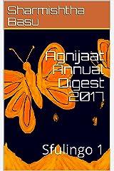 Agnijaat Annual Digest 2017: Sfulingo 1 Kindle Edition