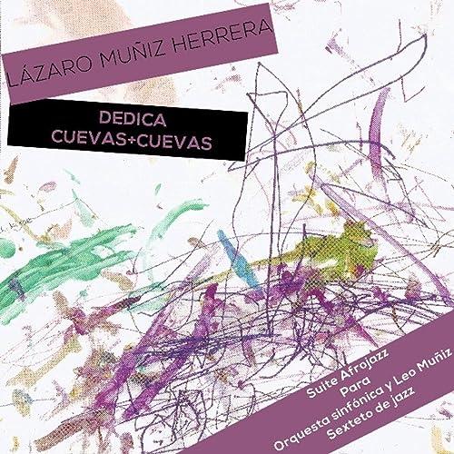 Lázaro Muñiz Herrera dedica Cuevas+Cuevas