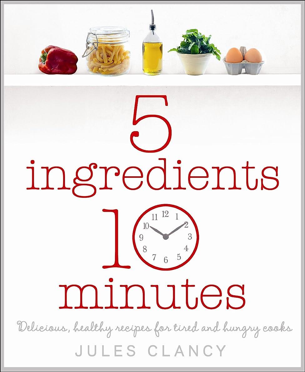 凍った泥取り消すFive Ingredients, Ten Minutes (English Edition)