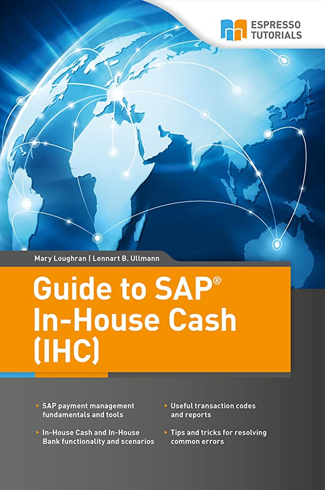 請求苦痛悔い改めるGuide to SAP In-House Cash (IHC) (English Edition)