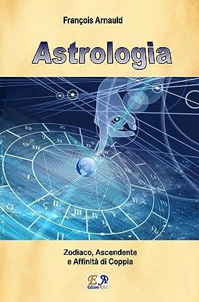 Astrologia - Zodiaco, Ascendente e Affinità di coppia