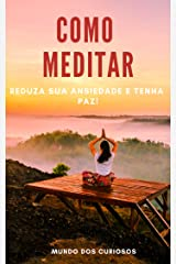 Como Meditar: Reduza sua ansiedade e tenha paz! eBook Kindle