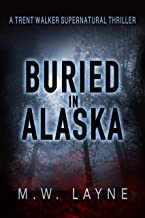 Buried in Alaska (A Trent Walker Supernatural Thriller Book 3)