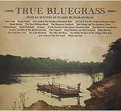 True Bluegrass: Over 60 Minutes of Classic Bluegrass