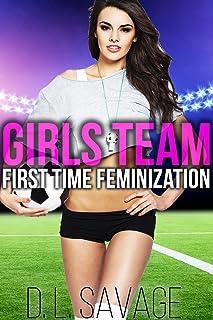 Girls Team: First Time Feminization