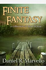 Finite Fantasy: a collection of short fiction Kindle Edition