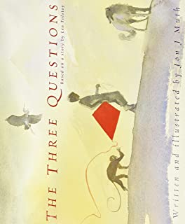 Best The Three Questions [Based on a story by Leo Tolstoy] Review