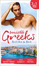 Irresistible Greeks: Red-Hot and Rich: His Reputation Precedes Him / An Offer She Can't Refuse / Pretender to the Throne
