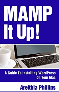 MAMP IT UP: A Guide to Installing WordPress On Your Mac