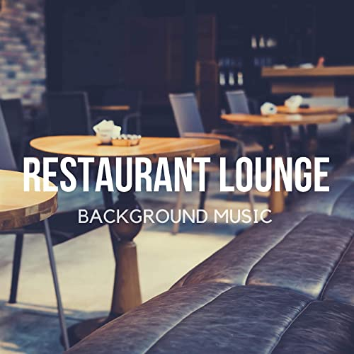 Restaurant Lounge Background Music Vol 13 Finest Lounge Smooth Jazz Chill Music For Cafe Bar Hotel And Restaurant By Various Artists On Amazon Music Amazon Com