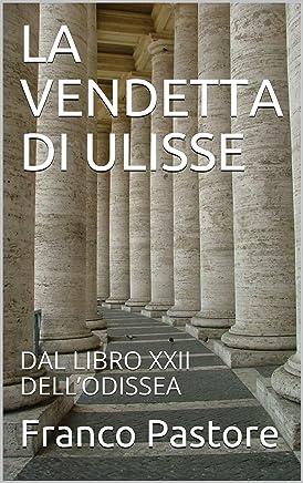 LA VENDETTA DI ULISSE: DAL LIBRO XXII DELL'ODISSEA