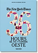 NYT. 36 Hours. USA & Canada. West (The New York Times 36 Hours)