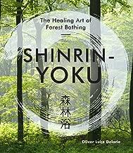 Shinrin-Yoku: The Healing Art of Forest Bathing (Japanese Wellness)