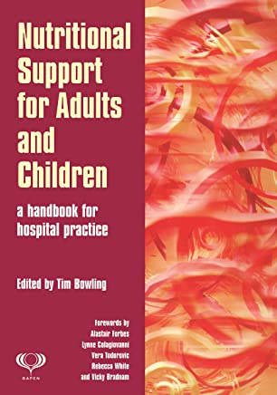 Nutritional Support for Adults and Children: A Handbook for Hospital Practice