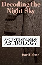 Decoding the Night Sky: Ancient Babylonian Astrology