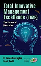 Total Innovative Management Excellence (TIME): The Future of Innovation