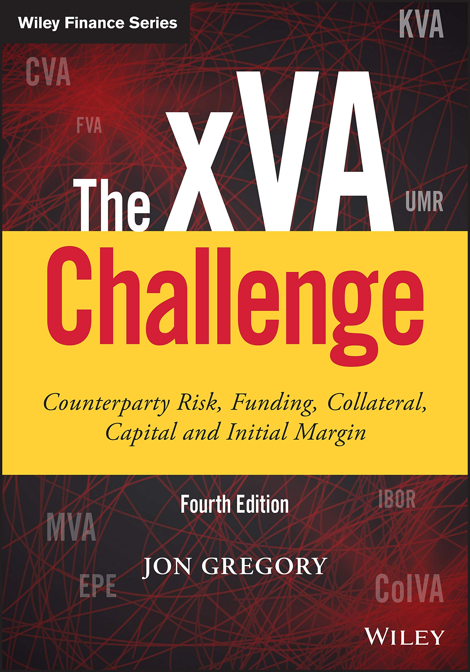Download The XVA Challenge: Counterparty Risk, Funding, Collateral, Capital And Initial Margin (Wiley Finance Editions) 