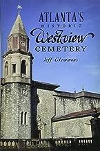 Atlanta's Historic Westview Cemetery (Landmarks)
