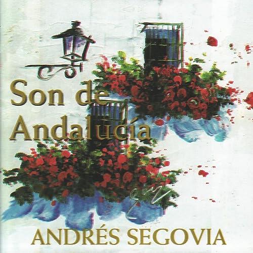 Amazon.com: Son de Andalucía: Andrés Segovia: MP3 Downloads