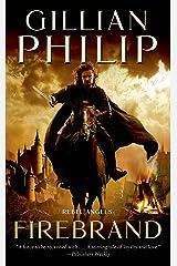 Firebrand (Rebel Angel Series Book 1) Kindle Edition