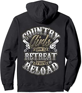 Country Girls Don't Retreat They Reload Cowgirl Gift Pullover Hoodie