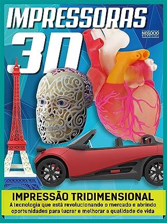 Impressoras 3D - Guia Meu Próprio Negócio Especial Ed.04: Ideias Inovadoras