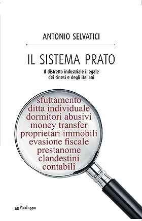 Il sistema Prato: Il distretto industriale illegale dei cinesi e degli italiani